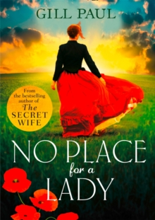 No Place For A Lady : A Sweeping Wartime Romance Full of Courage and Passion, Paperback Book