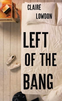 Left of the Bang, Hardback Book