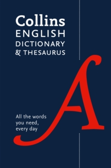 Collins English Dictionary and Thesaurus Paperback edition : All-In-One Support for Everyday Use, Paperback Book