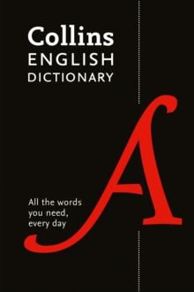 Collins English Dictionary Paperback edition : 200,000 Words and Phrases for Everyday Use, Paperback / softback Book