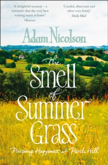 Smell of Summer Grass : Pursuing Happiness at Perch Hill, Paperback / softback Book