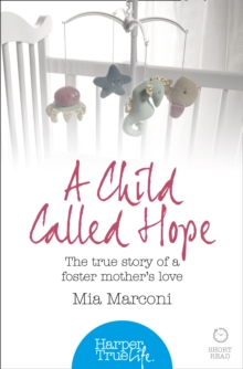 A Child Called Hope : The True Story of a Foster Mother's Love, Paperback Book