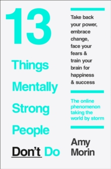 13 Things Mentally Strong People Don't Do, Paperback Book