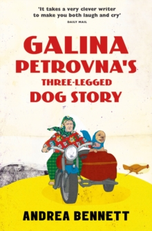 Galina Petrovna's Three-Legged Dog Story, Paperback / softback Book