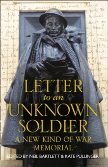 Letter to an Unknown Soldier : A New Kind of War Memorial, Hardback Book