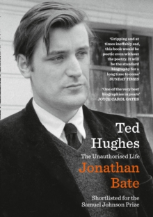 Ted Hughes : The Unauthorised Life, Paperback / softback Book