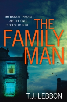 The Family Man : An Edge-of-Your-Seat Read That You Won't be Able to Put Down, Paperback Book