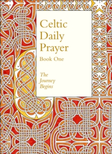 Celtic Daily Prayer: Book One : The Journey Begins (Northumbria Community), Hardback Book