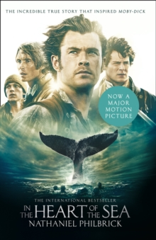 In the Heart of the Sea : The Epic True Story That Inspired `Moby-Dick', Paperback Book