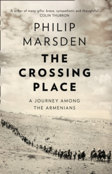 The Crossing Place : A Journey Among the Armenians, Paperback / softback Book