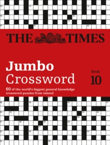The Times 2 Jumbo Crossword Book 10 : 60 of the World's Biggest Puzzles from the Times 2, Paperback / softback Book