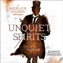 Unquiet Spirits: Whisky, Ghosts, Murder (A Sherlock Holmes Adventure), eAudiobook MP3 eaudioBook