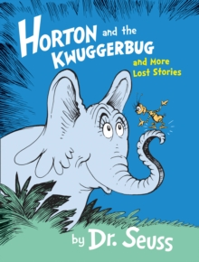 Horton and the Kwuggerbug and More Lost Stories, Hardback Book