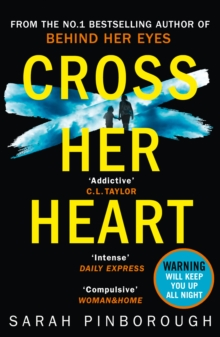 Cross Her Heart : The Gripping New Psychological Thriller from the #1 Sunday Times Bestselling Author, Paperback / softback Book