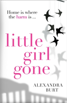 Little Girl Gone : The Can't-Put-it-Down Psychological Thriller, Paperback Book