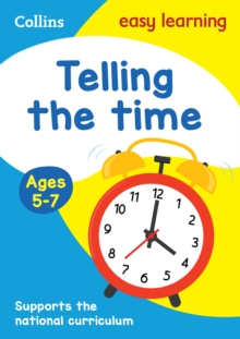 Telling the Time Ages 5-7 : Prepare for School with Easy Home Learning, Paperback / softback Book