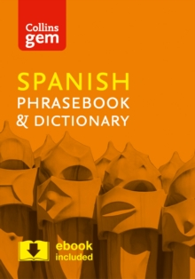 Collins Spanish Phrasebook and Dictionary Gem Edition : Essential Phrases and Words in a Mini, Travel-Sized Format, Paperback / softback Book