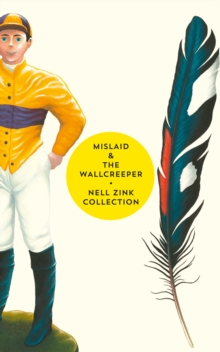 Mislaid & The Wallcreeper: The Nell Zink Collection, EPUB eBook