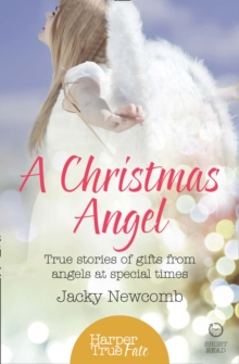 A Christmas Angel : True Stories of Gifts from Angels at Special Times, Paperback / softback Book
