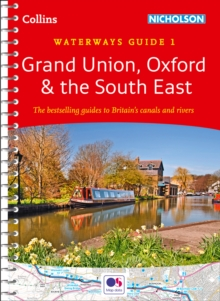 Grand Union, Oxford & the South East No. 1 : Covers the Canals and Waterways Between London and Birmingham, Spiral bound Book