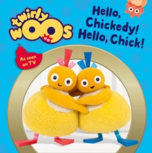 Hello Chickedy, Hello Chick, Board book Book