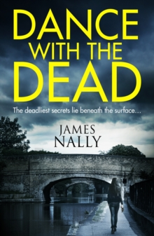 Dance With the Dead : A Pc Donal Lynch Thriller, Paperback Book