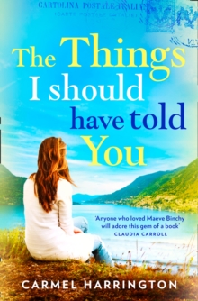The Things I Should Have Told You : A Gripping, Emotional Page Turner That Will Make You Laugh and Cry, Paperback Book