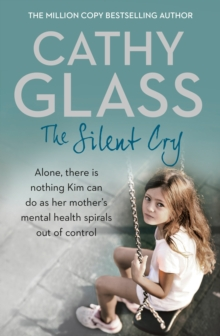 The Silent Cry : There is Little Kim Can Do as Her Mother's Mental Health Spirals out of Control, Paperback / softback Book