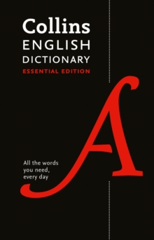 Collins English Dictionary Essential edition : 200,000 Words and Phrases for Everyday Use, Hardback Book