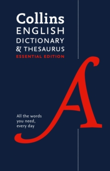 Collins English Dictionary and Thesaurus Essential edition : All-In-One Support for Everyday Use, Hardback Book