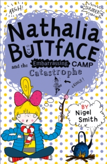 Nathalia Buttface and the Embarrassing Camp Catastrophe, Paperback / softback Book