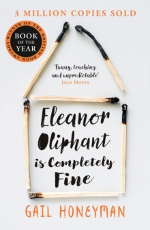 Eleanor Oliphant is Completely Fine: Debut Sunday Times Bestseller and Costa First Novel Book Award winner 2017, EPUB eBook