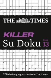 The Times Killer Su Doku Book 13 : 200 Challenging Puzzles from the Times, Paperback / softback Book
