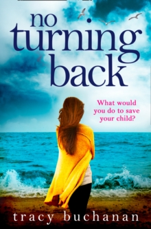 No Turning Back : The Can't-Put-it-Down Thriller of the Year, Paperback Book