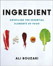 Ingredient : Unveiling the Essential Elements of Food, Hardback Book
