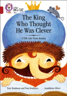 The King Who Thought He Was Clever: A Folk Tale from Russia : Band 14/Ruby, Paperback Book