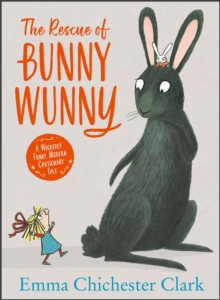 The Rescue of Bunny Wunny, Hardback Book