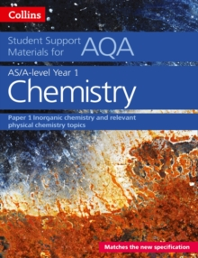 AQA A Level Chemistry Year 1 & AS Paper 1 : Inorganic Chemistry and Relevant Physical Chemistry Topics, Paperback Book