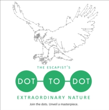 The Escapist's Dot-to-Dot: Extraordinary Nature, Paperback Book