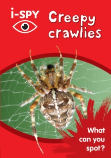 i-Spy Creepy Crawlies : What Can You Spot?, Paperback Book