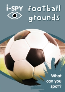 i-Spy Football Grounds : What Can You Spot?, Paperback Book