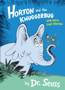 Horton and the Kwuggerbug and More Lost Stories, Paperback / softback Book