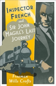Inspector French: Sir John Magill's Last Journey, Paperback / softback Book