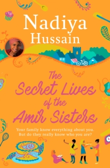 The Secret Lives of the Amir Sisters : From Bake off Winner to Bestselling Novelist, Hardback Book