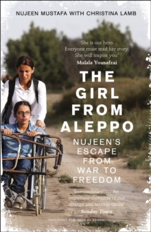 The Girl From Aleppo : Nujeen'S Escape from War to Freedom, Paperback / softback Book