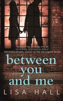 Between You and Me : A Psychological Thriller with a Twist You Won't See Coming, Paperback Book
