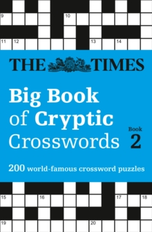 The Times Big Book of Cryptic Crosswords Book 2 : 200 World-Famous Crossword Puzzles, Paperback Book