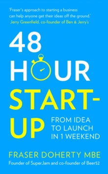 48-Hour Start-up : From Idea to Launch in 1 Weekend, Paperback Book