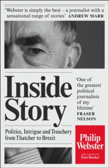 Inside Story : Politics, Intrigue and Treachery from Thatcher to Brexit, Paperback Book