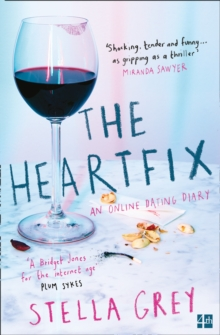 The Heartfix : An Online Dating Diary, Paperback / softback Book